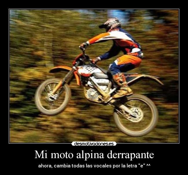 Mi Moto Alpina Derrapante Desmotivaciones