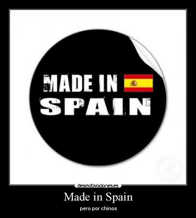 Made in Spain - pero por chinos