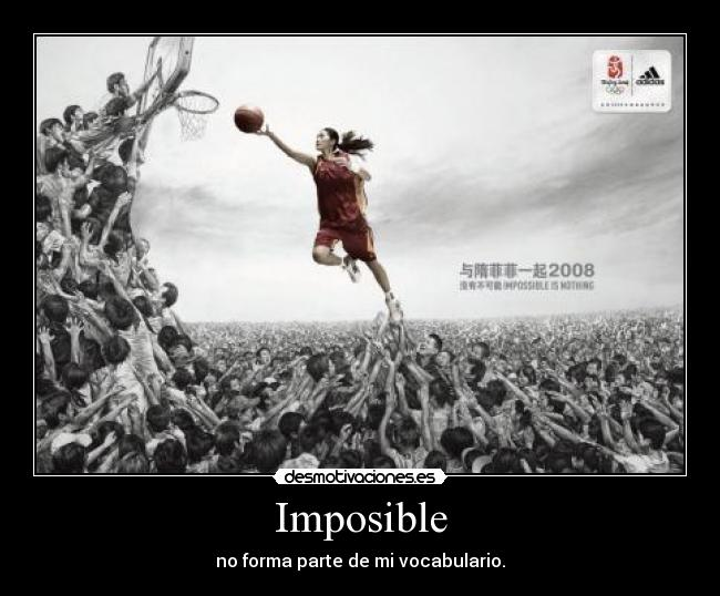 Imposible - no forma parte de mi vocabulario.