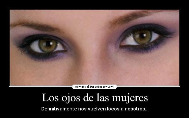 Los Ojos De Las Mujeres Desmotivaciones