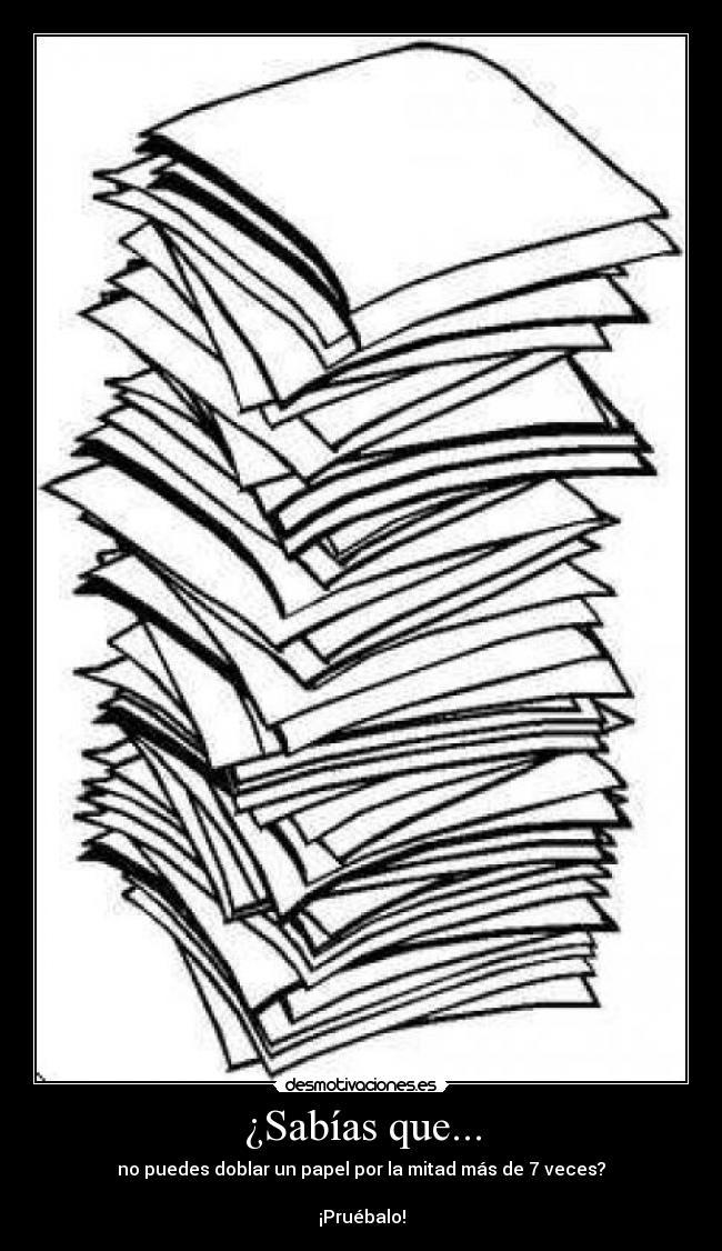 papel doblado mas de 7 veces