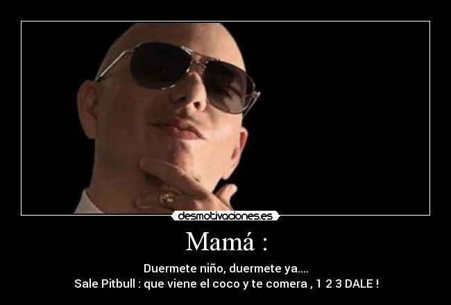 Carteles de Pitbull | Desmotivaciones