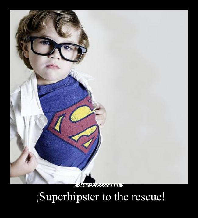¡Superhipster to the rescue! -