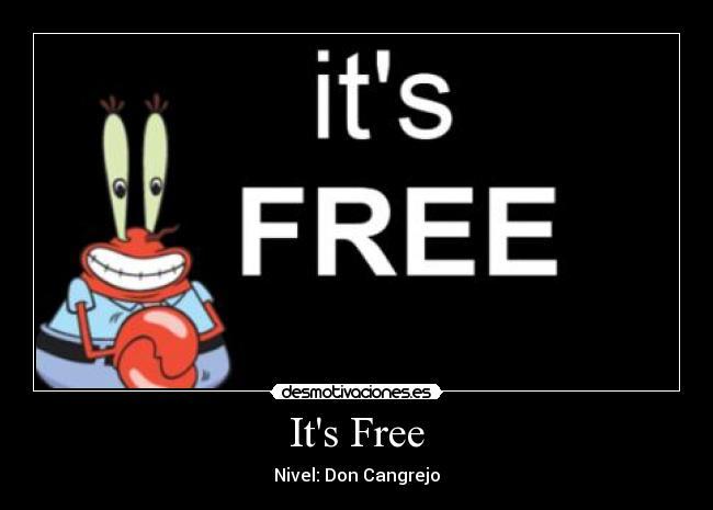 it s free desmotivaciones