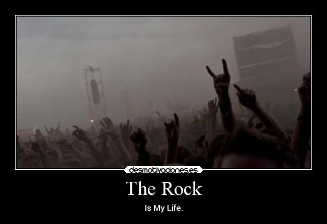 The Rock - Is My Life.