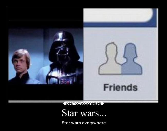 Star wars... - Star wars everywhere