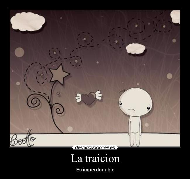 La traicion - Es imperdonable