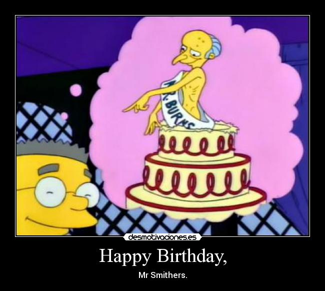 The Happy birthday mr burns removed (has