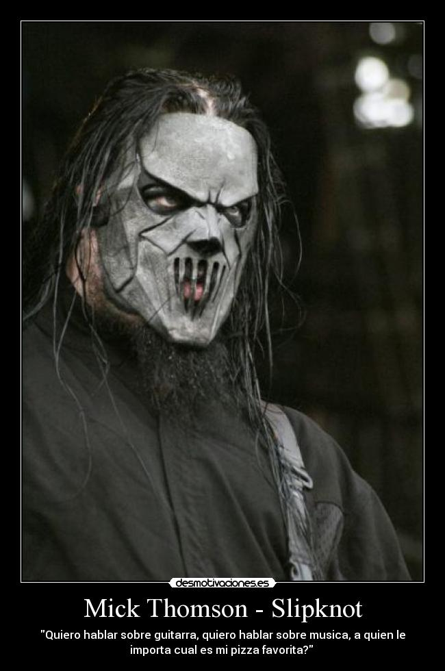 Mick Thomson - Slipknot carteles Mick Thomson, Slipknot desmotivaciones