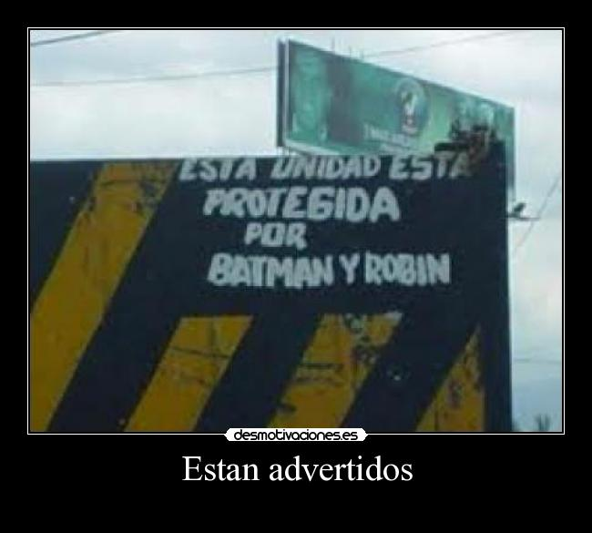 Estan advertidos -