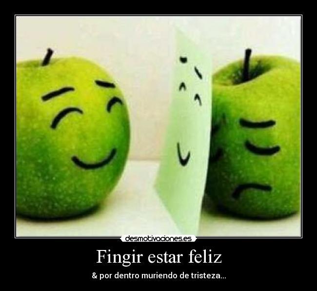 Fingir estar feliz desmotivaciones - Cuando sea feliz ...
