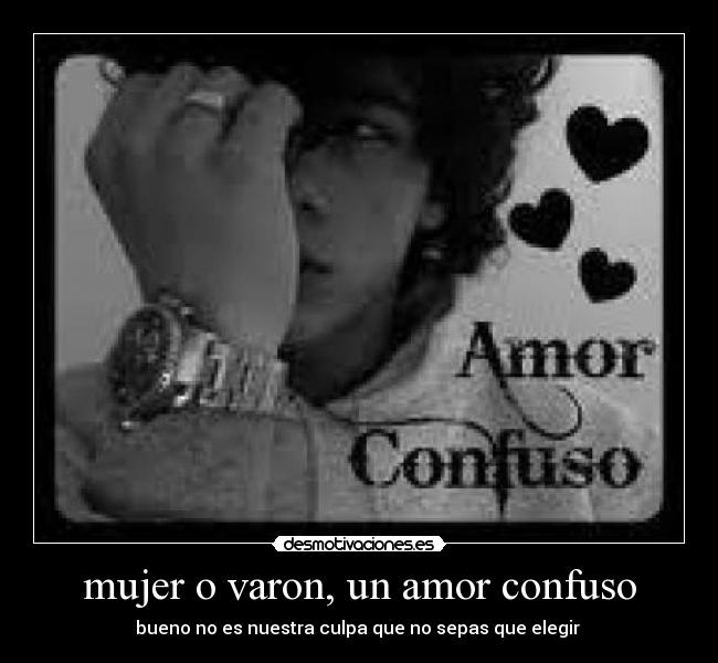 Mujer O Varon Un Amor Confuso Desmotivaciones