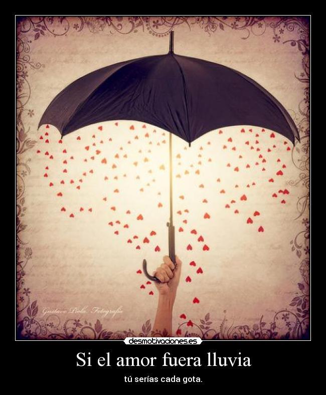 Si El Amor Fuera Lluvia Desmotivaciones