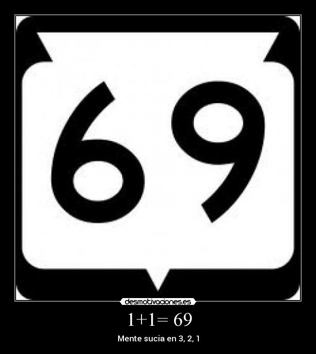 1+1= 69 | Desmotivaciones