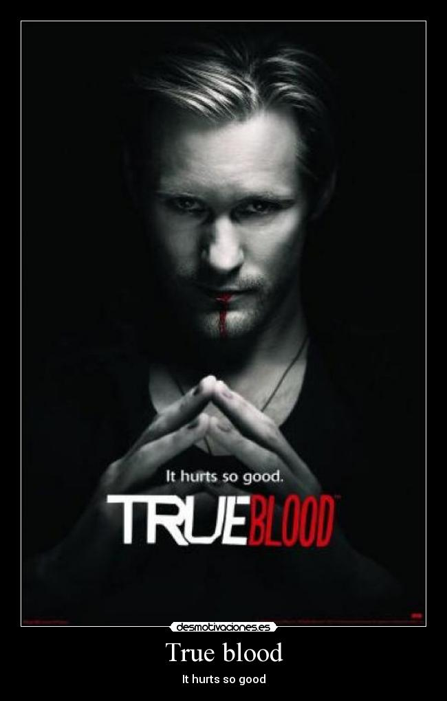 True blood - It hurts so good