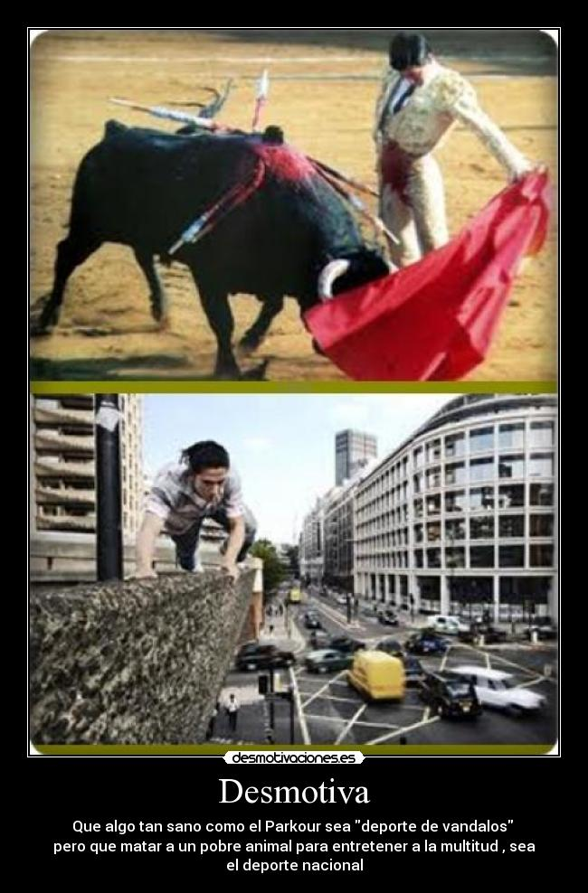 carteles toreros asesinos parkour matar animales desmotivaciones