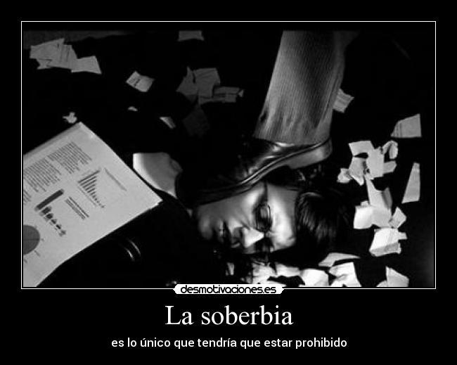 La soberbia | Desmotivaciones