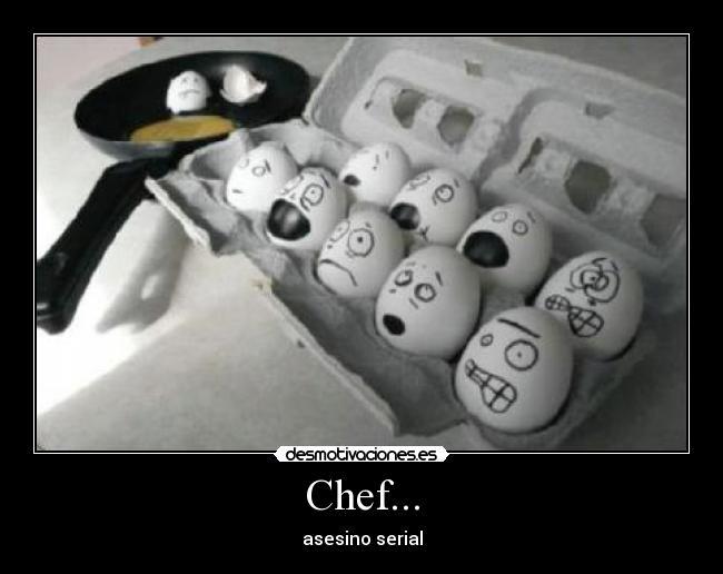 Carteles de Chef Pag. 8 | Desmotivaciones