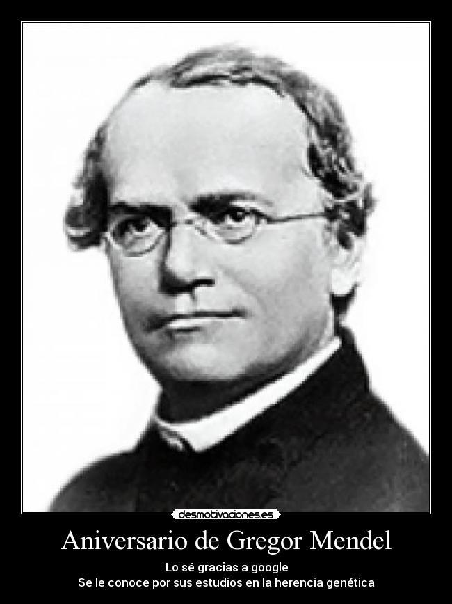 Aniversario De Gregor Mendel Desmotivaciones