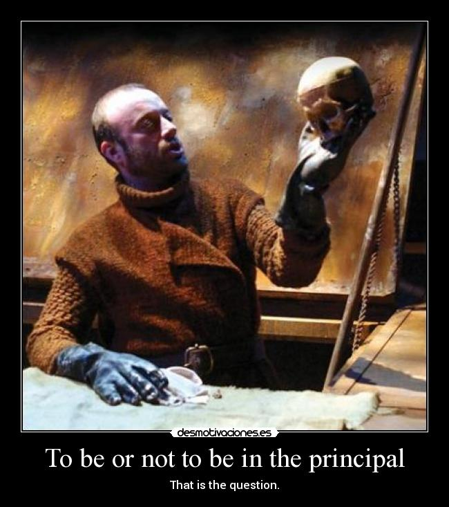 To be or not to be in the principal - That is the question.