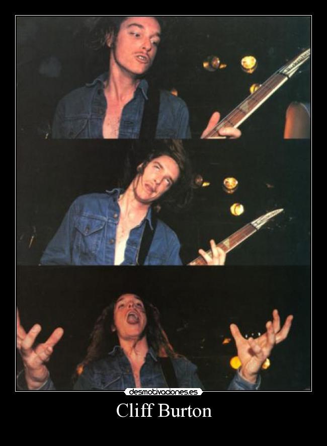 Cliff Burton... desmotivaciones y memes