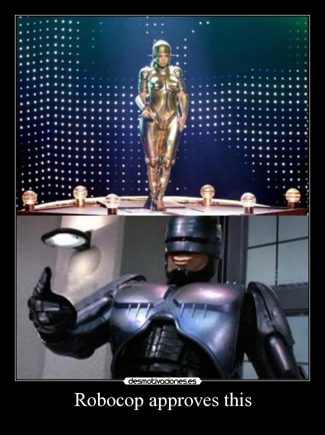 carteles robocop approves this desmotivaciones
