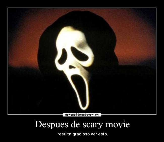 Despues de scary movie -