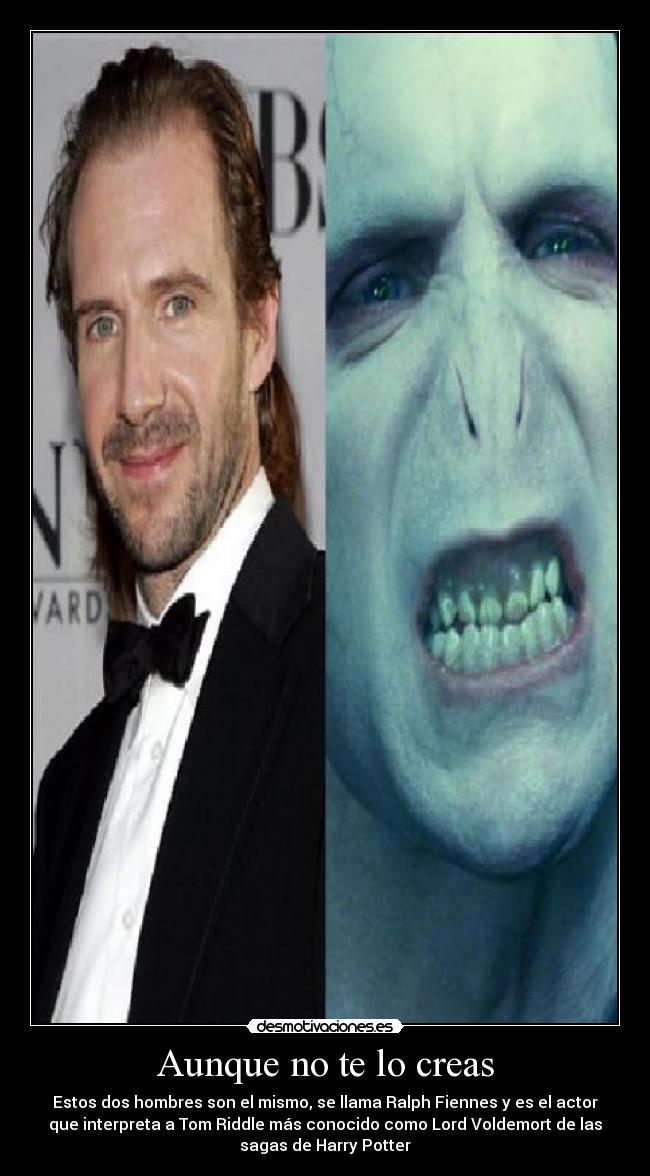 Aunque no te lo creas - Estos dos hombres son el mismo, se llama Ralph Fiennes y es el actor que interpreta a Tom Riddle más conocido como Lord Voldemort de las sagas de Harry Potter