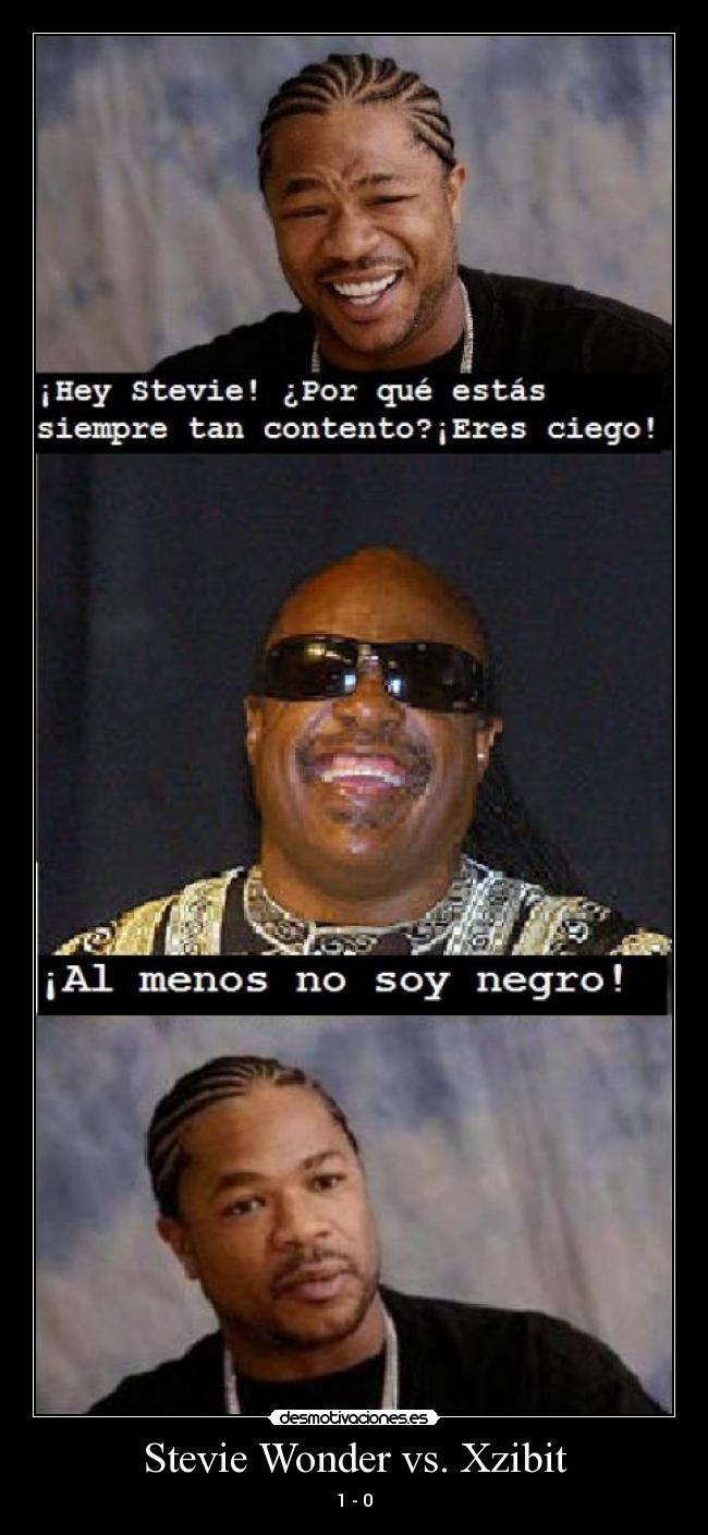 Stevie Wonder vs. Xzibit - 1 - 0