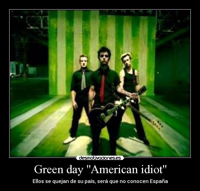 Green day American idiot -