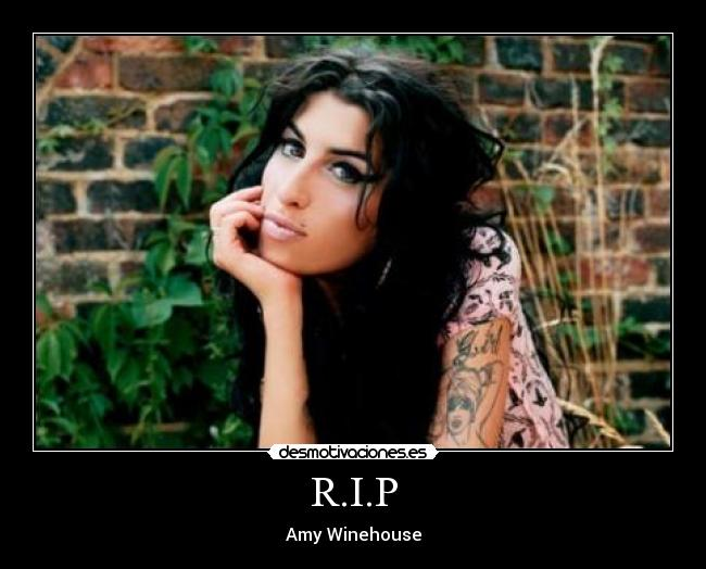 R.I.P - Amy Winehouse