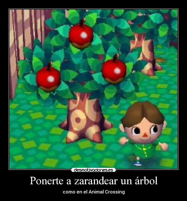 Ponerte a zarandear un árbol - como en el Animal Crossing