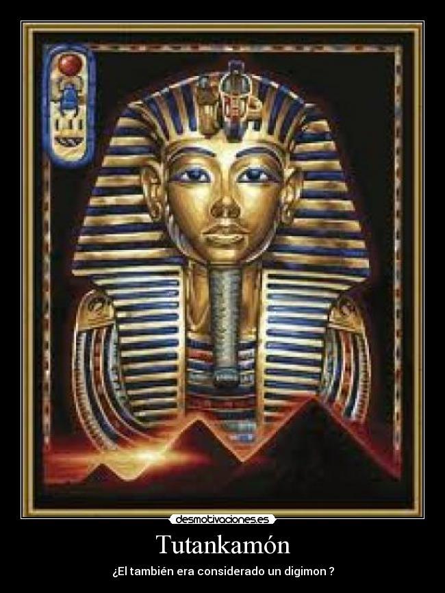 Tutankamón Desmotivaciones