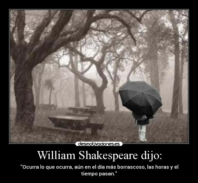 William Shakespeare Dijo Desmotivaciones