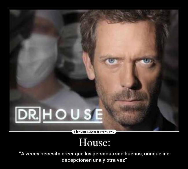 Frases celebres de Dr House - Imagui