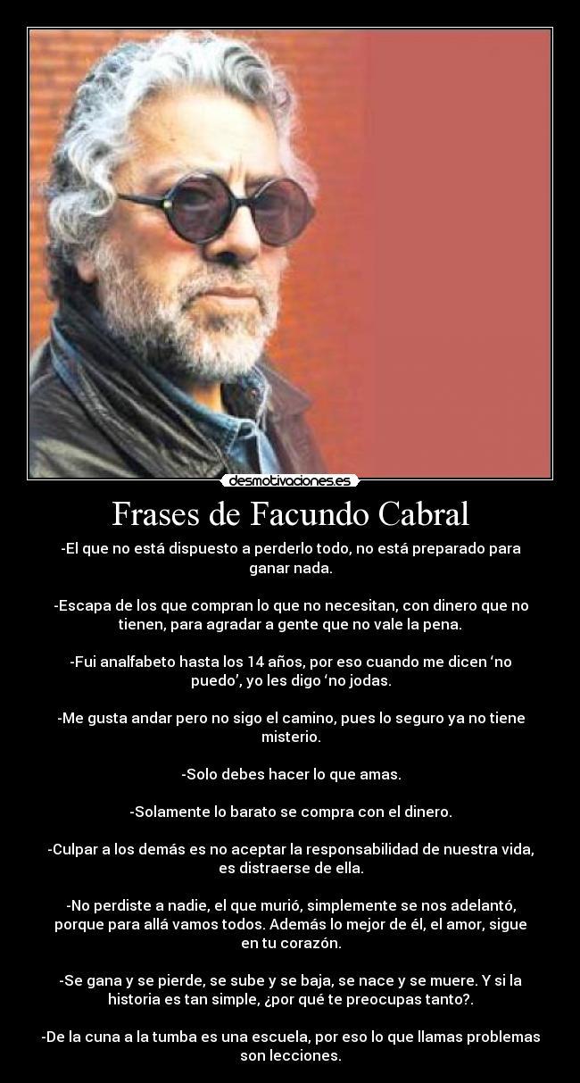 Frases De Facundo Cabral Desmotivaciones