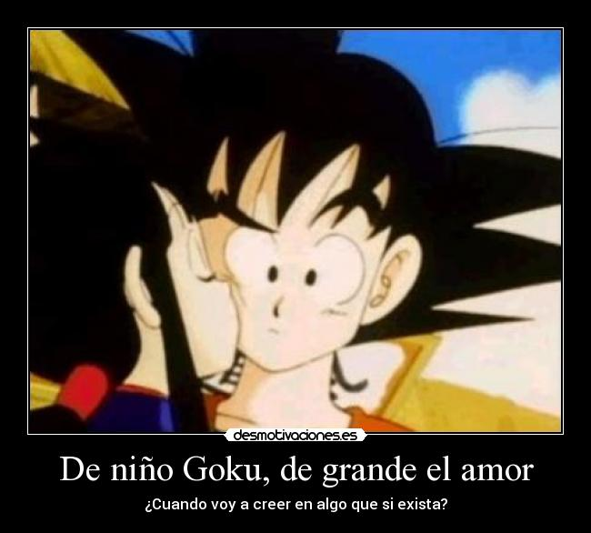 carteles amor goku dragon ball milk amor desmotivaciones