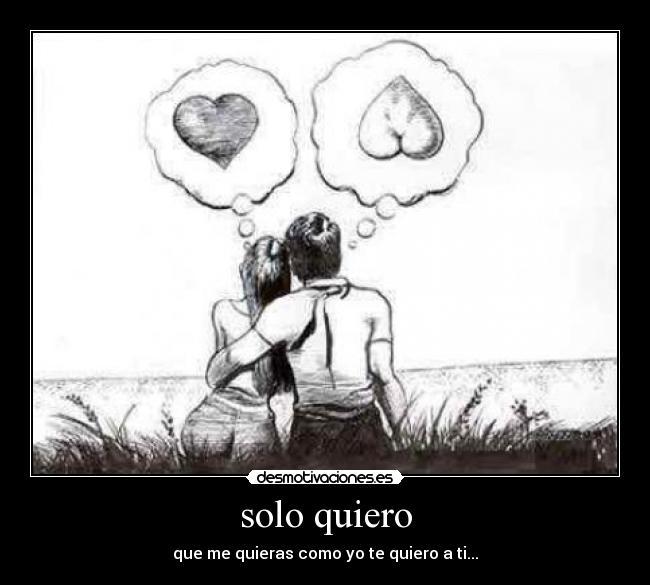 Como Quieras te Quiero Quieras Como yo te Quiero