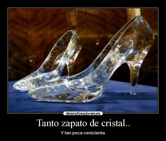 Carteles y Desmotivaciones de mujeres golfas cenicienta zapatos