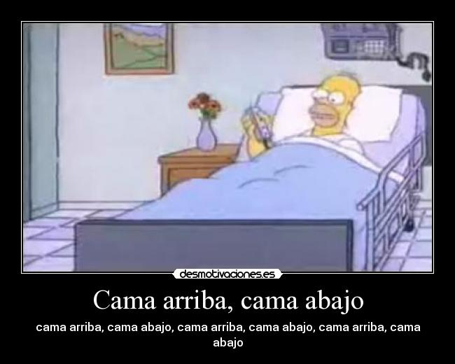 Cama arriba, cama abajo - cama arriba, cama abajo, cama arriba, cama abajo, cama arriba, cama abajo