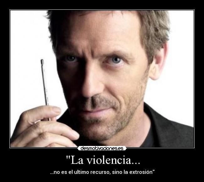 La violencia...   Desmotivaciones