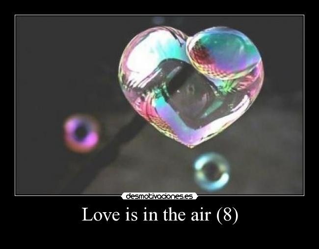 Love is in the air (8) -