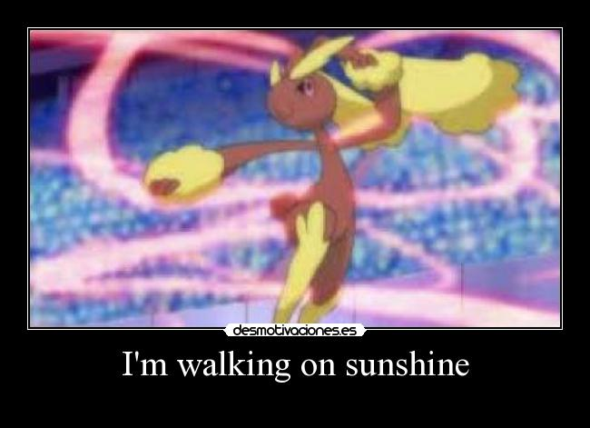 Im walking on sunshine -