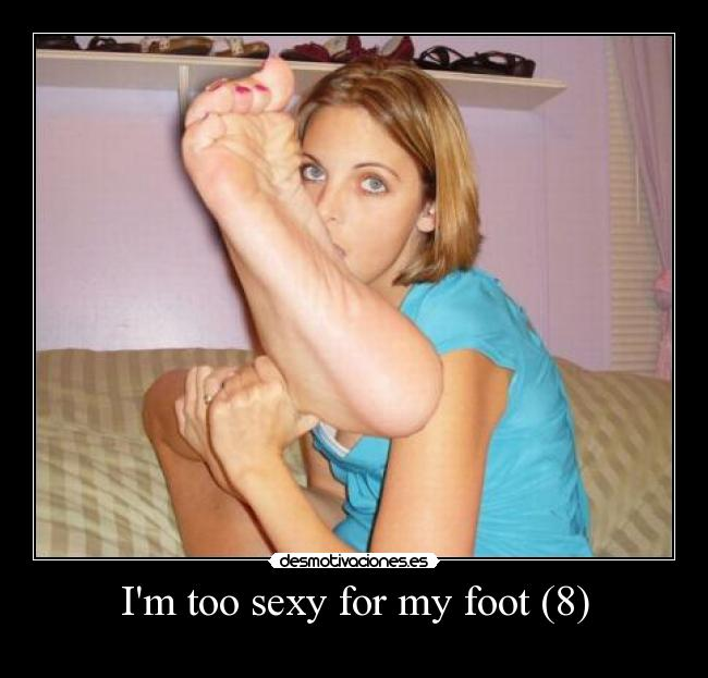 Im too sexy for my foot (8) -
