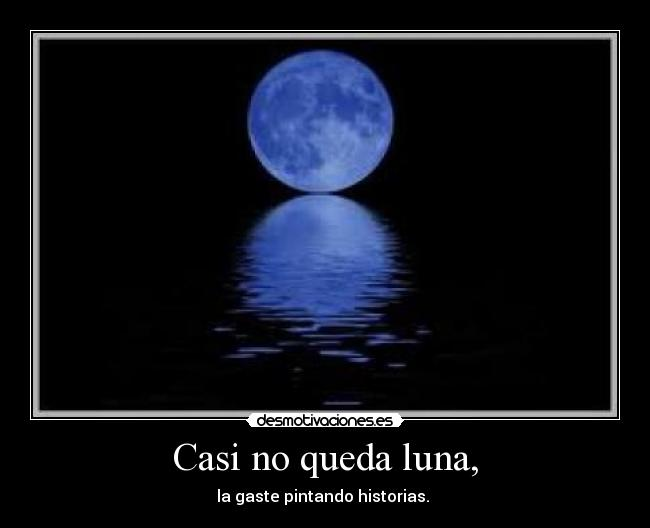 Casi No Queda Luna Desmotivaciones