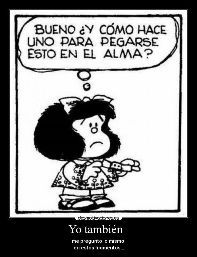 Carteles de Mafalda | Desmotivaciones