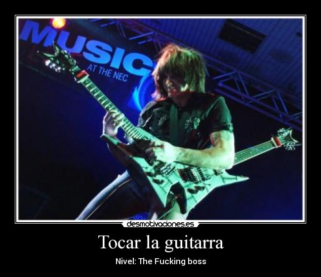 Tocar la guitarra - Nivel: The Fucking boss