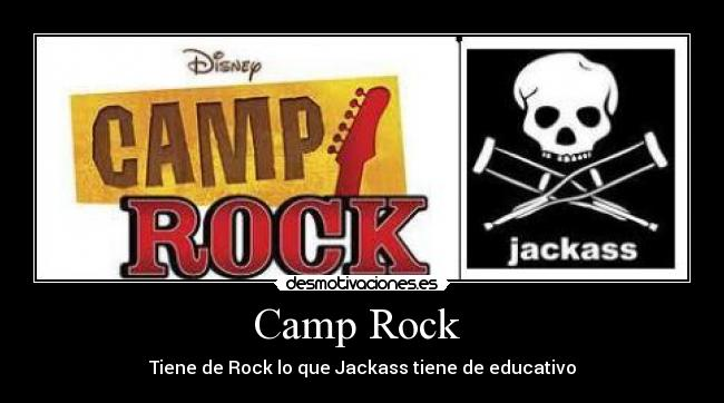 carteles rock camp rock jackass educativorock desmotivaciones