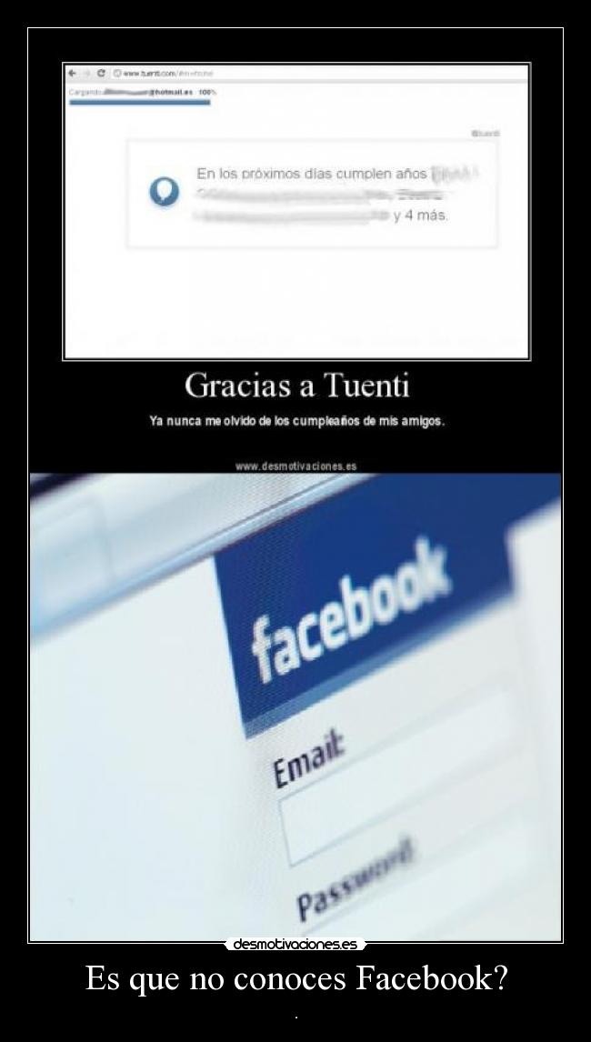 Es que no conoces Facebook? - .