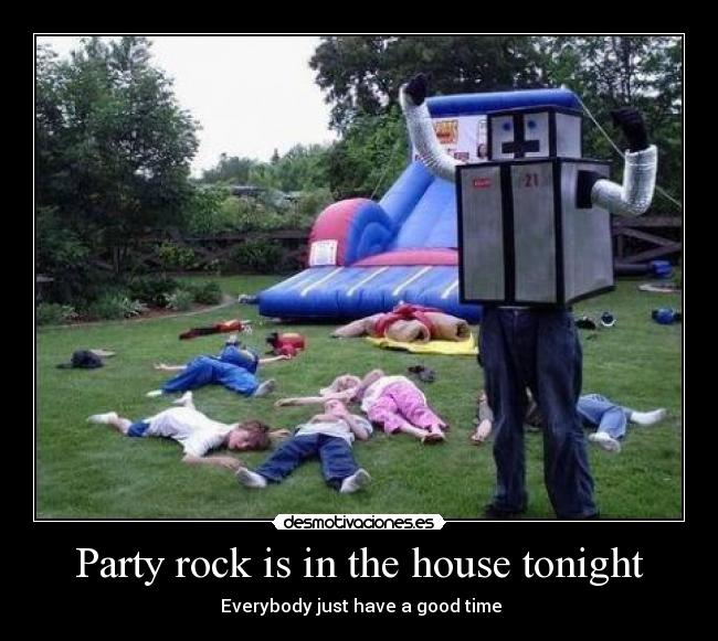 carteles rock party rock the house tonight desmotivaciones